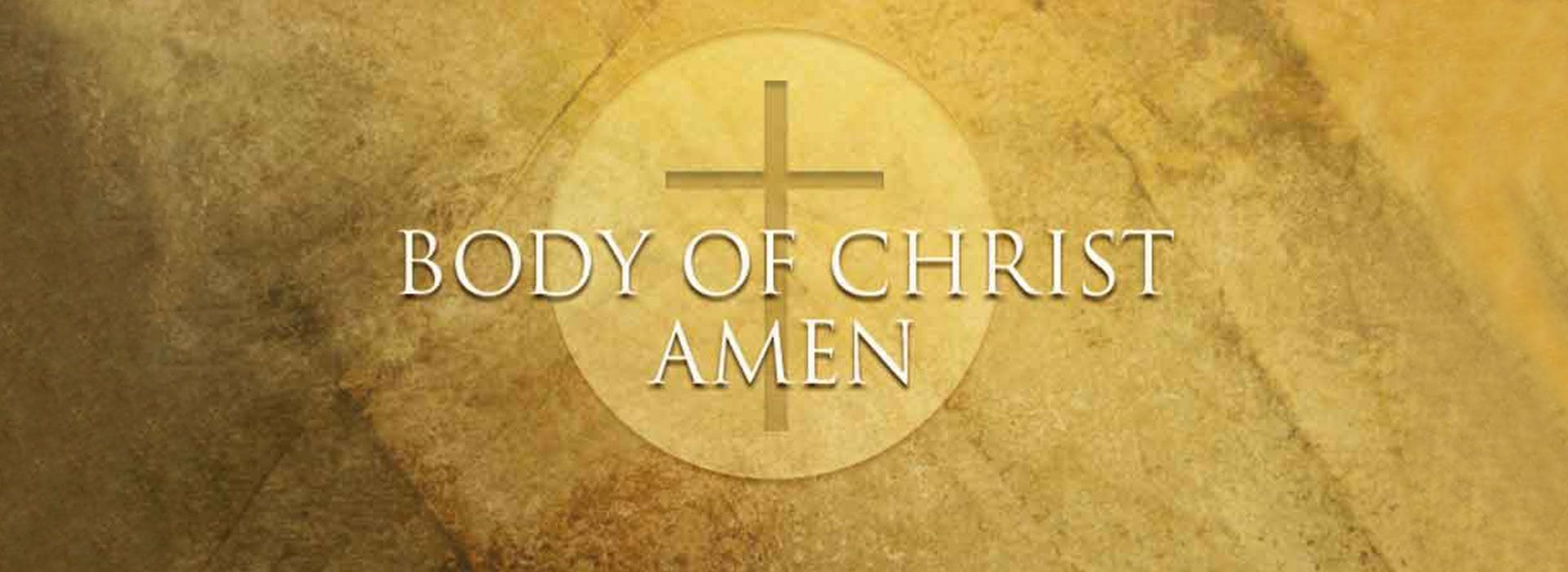 Corpus Christi, The Body & Blood of Christ